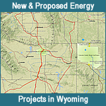 New and Proposed Energy Projects in Wyoming